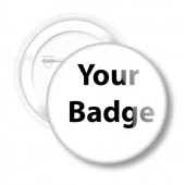 Your badge - Your design 58 mm